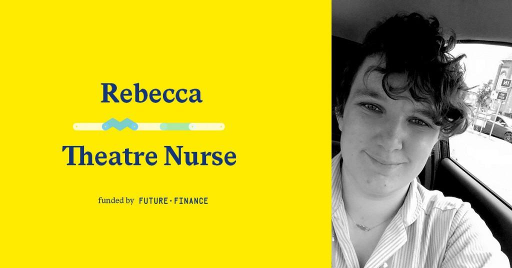 Rebecca, Theatre Nurse